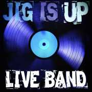 Jig is up live band HQ